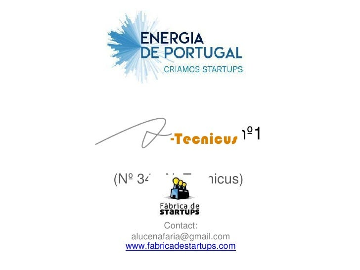Lessons Learned nº1  (Nº 34 - N_Tecnicus)            Contact:    alucenafaria@gmail.com   www.fabricadestartups.com