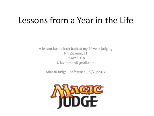 Lessons from a Year in the Life     A lesson-based look back at my 1st year judging                     Nik Zitomer, L1   ...