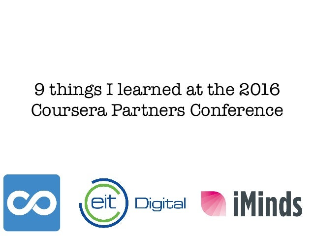 9 things I learned at the 2016 Coursera Partners Conference