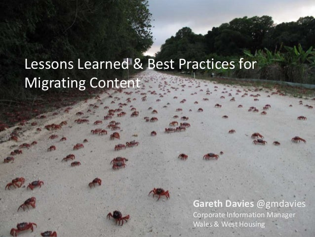 Lessons Learned & Best Practices forMigrating Content                          Gareth Davies @gmdavies                    ...