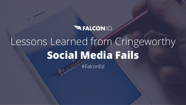 Lessons Learned from Cringeworthy Social Media Fails #FalconEd