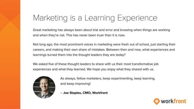 Marketing is a Learning Experience Great marketing has always been about trial and error and knowing when things are worki...