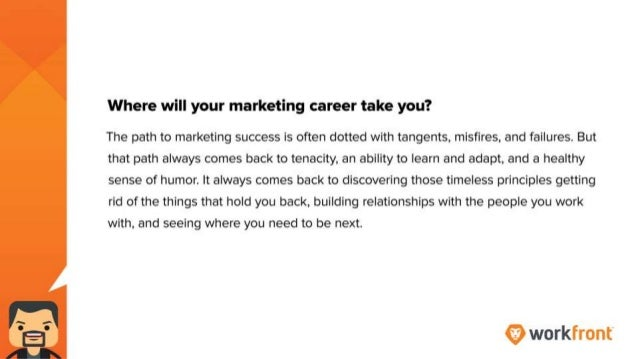 Where will your marketing career take you? The path to marketing success is often dotted with tangents, misfires, and fail...