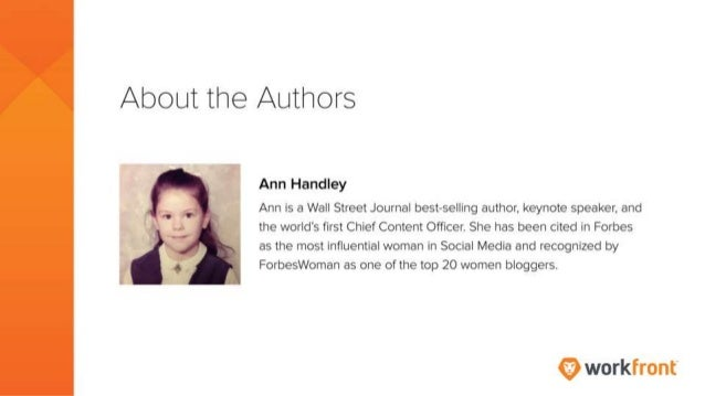 About the Authors Ann Handley Ann is a Wall Street Journal best-selling author, keynote speaker, and the world's first Chi...
