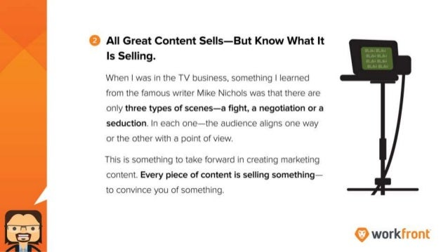 2. All Great Content Sells - But Know What It Is Selling. When I was in the TV business, something I learned from the famo...