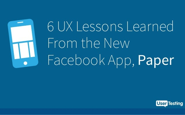 6 UX Lessons Learned From the New Facebook App, Paper