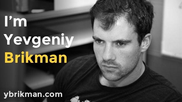I'm Yevgeniy Brikman ybrikman.com