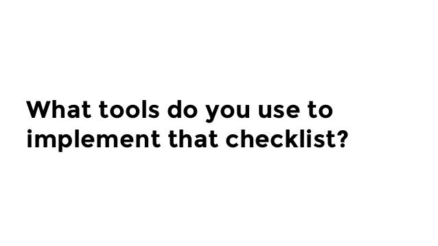 Here's the toolset we've found most effective as of 2018: