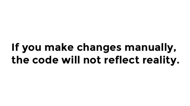 So then they'll fall back and make manual changes