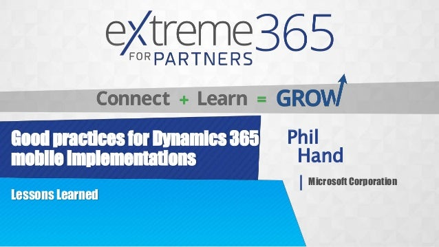 Lessons learned good practices for dynamics 365 mobile