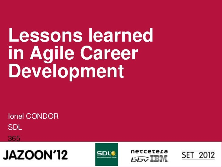 Lessons learnedin Agile CareerDevelopmentIonel CONDORSDL365