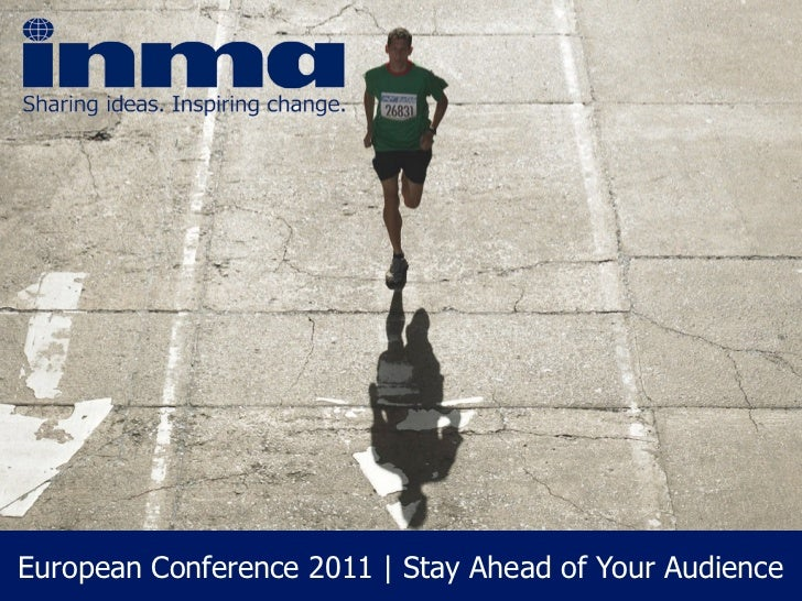 European Conference 2011 | Stay Ahead of Your Audience