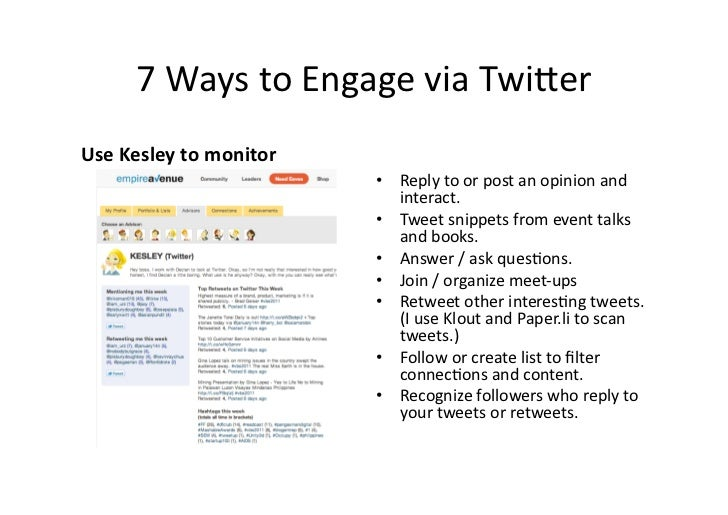 7 Ways to Engage via Twi6er Use Kesley to monitor                                      • Reply to ...