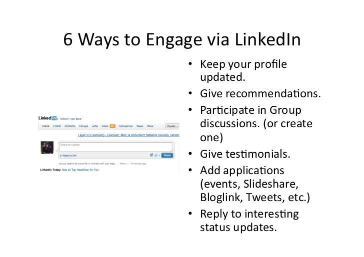 6 Ways to Engage via LinkedIn                         • Keep your profile                            upd...
