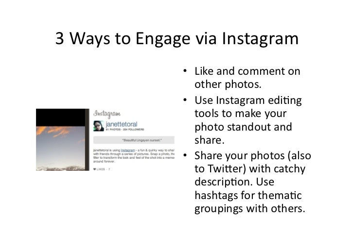 3	  Ways	  to	  Engage	  via	  Instagram	                           •  Like	  and	  comment	  on	                         ...