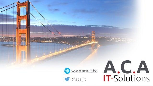 www.aca-it.be @aca_it