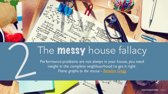 2Performance problems are not always in your house, you need insight in the complete neighbourhood to get it right. Flame ...