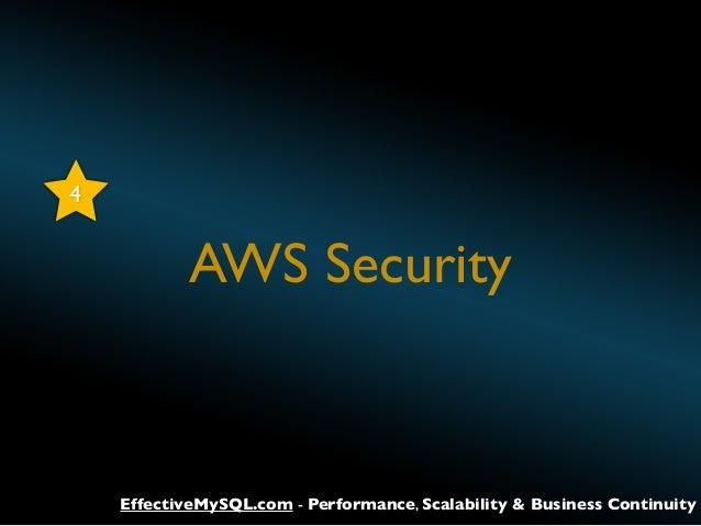 4  AWS Security  EffectiveMySQL.com - Performance, Scalability & Business Continuity