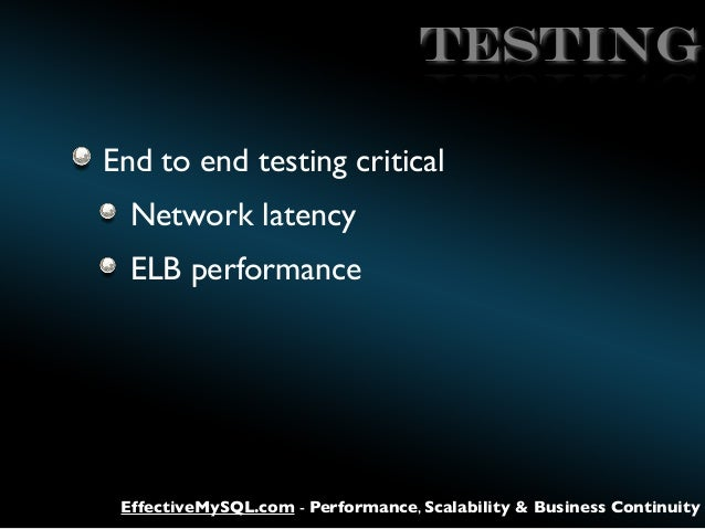 TESTING End to end testing critical Network latency ELB performance  EffectiveMySQL.com - Performance, Scalability & Busin...