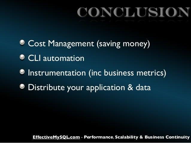 CONCLUSION Cost Management (saving money) CLI automation Instrumentation (inc business metrics) Distribute your applicatio...