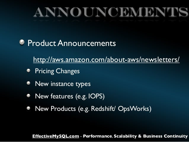 Announcements Product Announcements http://aws.amazon.com/about-aws/newsletters/ Pricing Changes New instance types New fe...