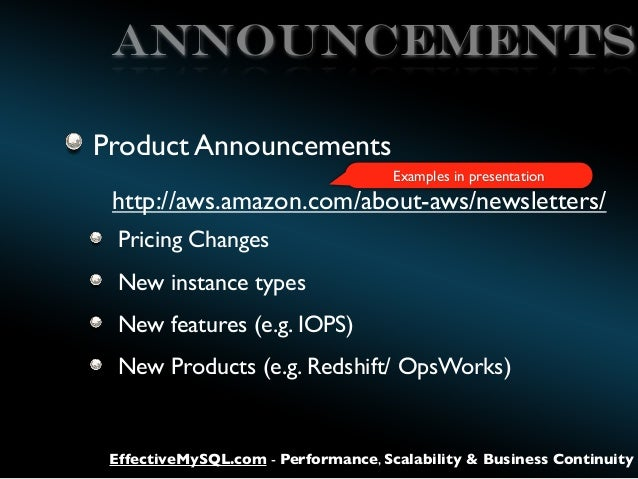 Announcements Product Announcements Examples in presentation  http://aws.amazon.com/about-aws/newsletters/ Pricing Changes...