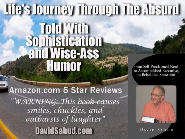Life's Journey Through the Absurd Told With Sophistication And Wise-Ass Humor