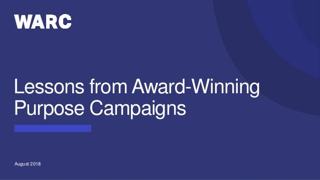 August 2018 Lessons from Award-Winning Purpose Campaigns