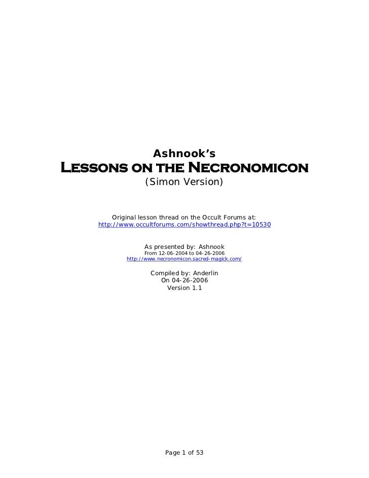 Ashnook'sLessons on the Necronomicon                  (Simon Version)         Original lesson thread on the Occult Forums ...