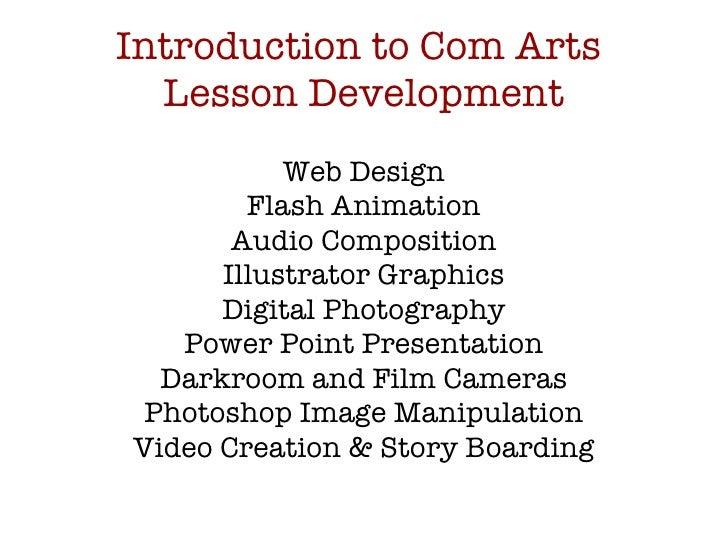 Introduction to Com Arts  Lesson Development Web Design Flash Animation Audio Composition Illustrator Graphics Digital Pho...