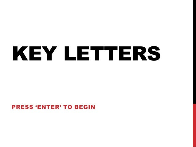 KEY LETTERS PRESS 'ENTER' TO BEGIN