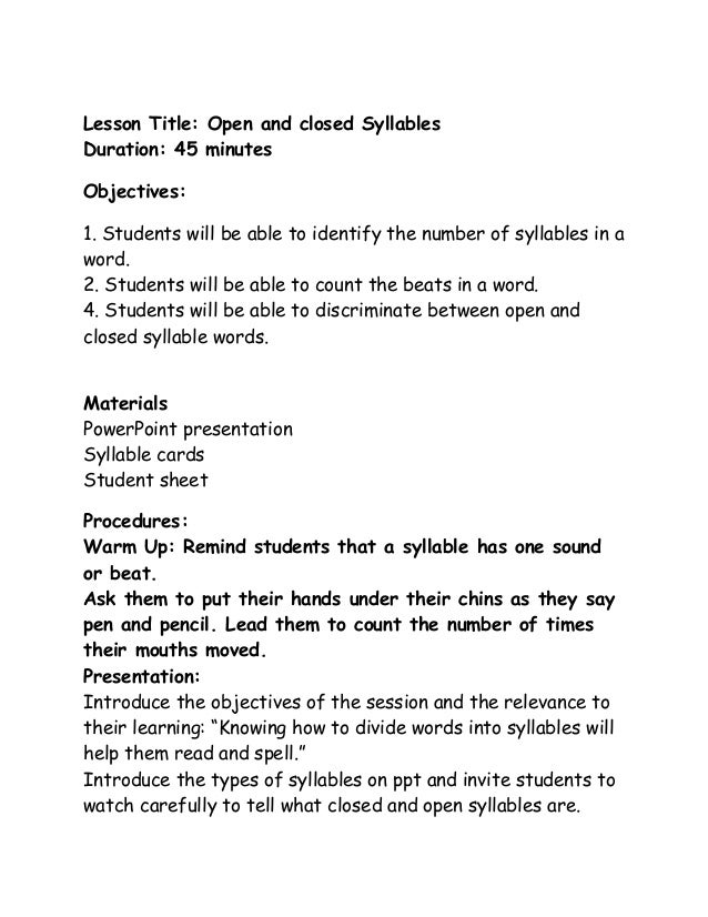 Lesson Title: Open and closed Syllables Duration: 45 minutes Objectives: 1. Students will be able to identify the number o...