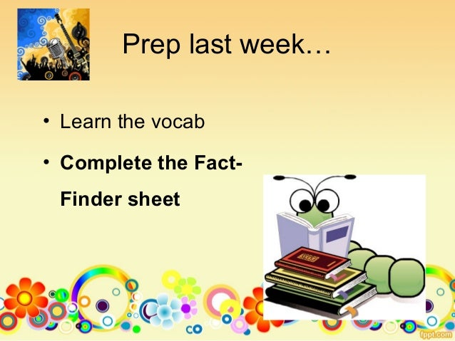 Prep last week…• Learn the vocab• Complete the Fact-Finder sheet