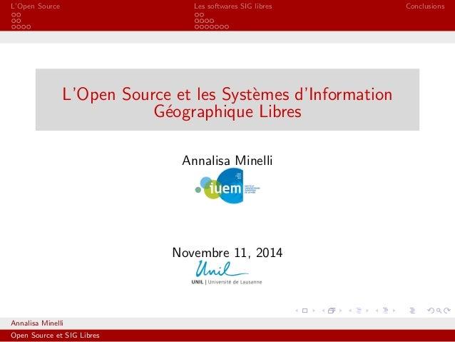 L'Open Source Les softwares SIG libres Conclusions L'Open Source et les Syst`emes d'Information G´eographique Libres Annal...