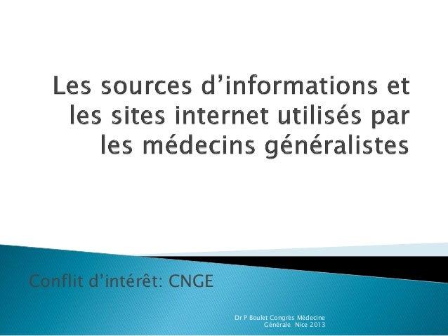 Conflit d'intérêt: CNGE Dr P Boulet Congrès Médecine Générale Nice 2013