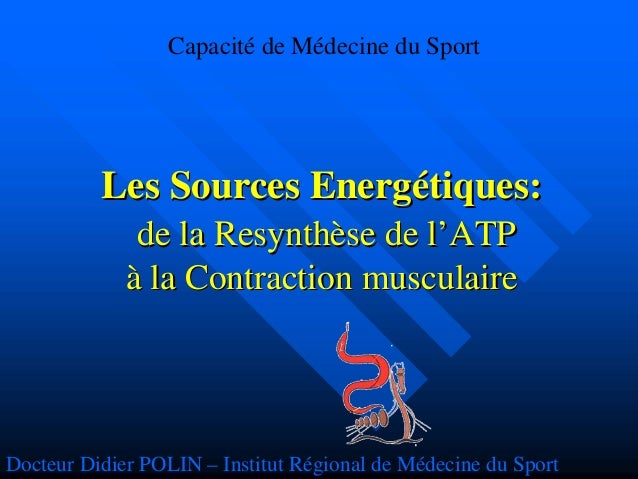 Les SourcesLes Sources EnergEnergéétiquestiques:: de lade la ResynthResynthèèsese dede ll''ATPATP àà la Contraction muscul...