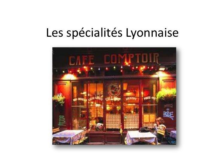 Les spécialités Lyonnaise