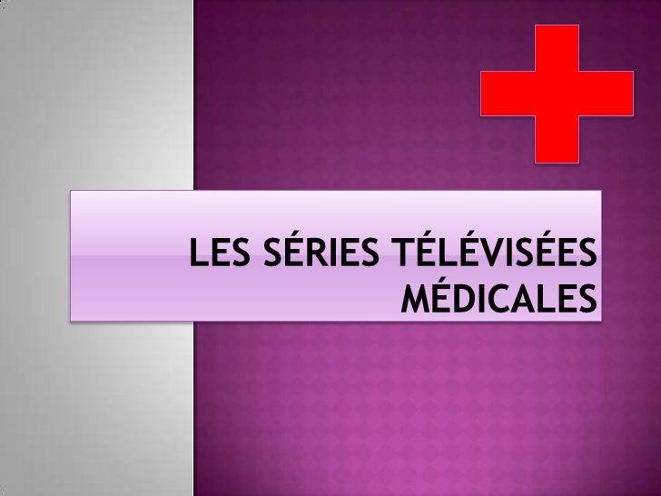 Les séries télévisées Médicales<br />