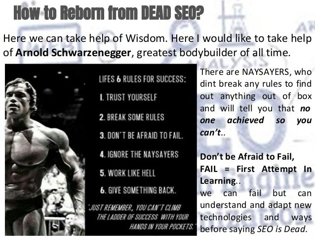 How to Reborn from DEAD SEO? Here we can take help of Wisdom. Here I would like to take help of Arnold Schwarzenegger, gre...