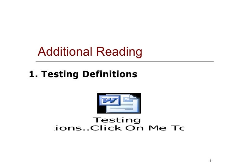 Additional Reading 1. Testing Definitions