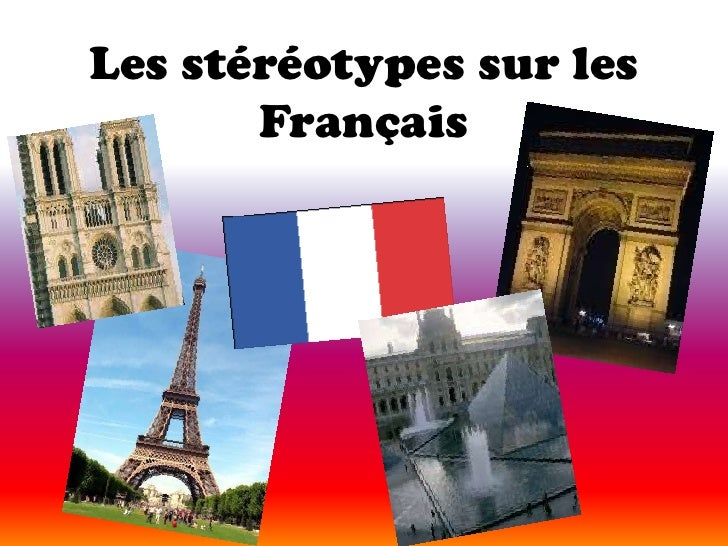 Les stéréotypes sur les Français<br />