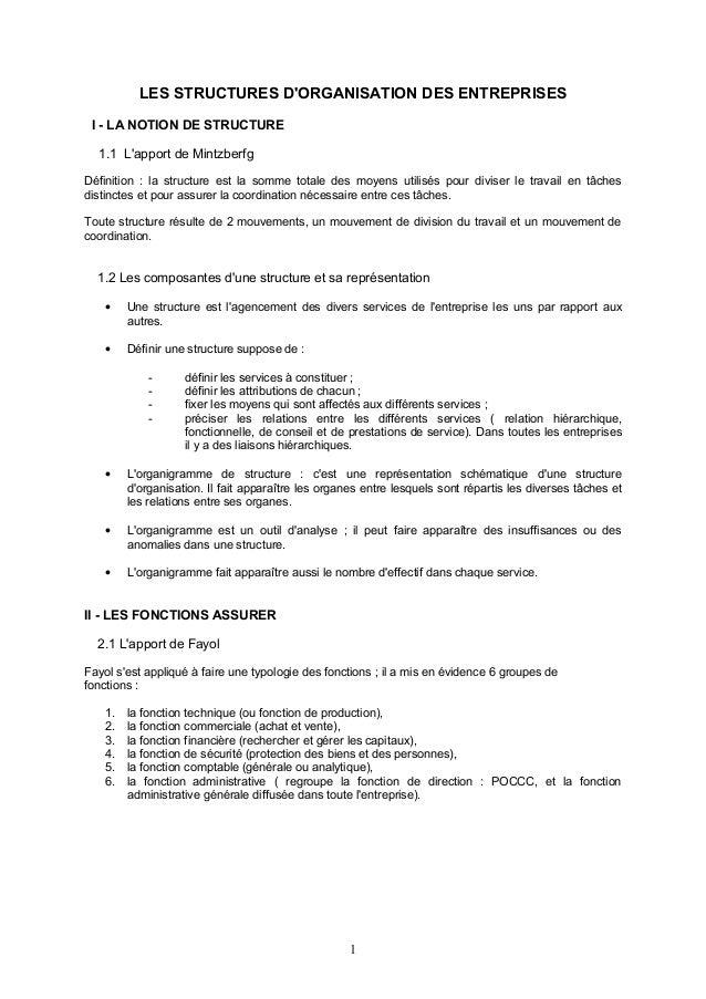 LES STRUCTURES D'ORGANISATION DES ENTREPRISES I - LA NOTION DE STRUCTURE 1.1 L'apport de Mintzberfg Définition : la struct...