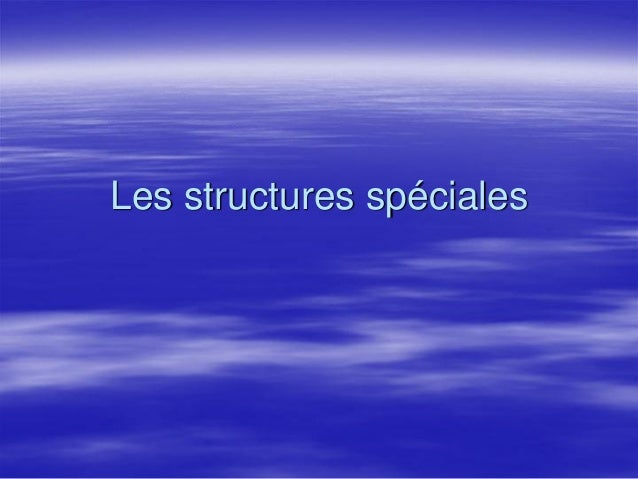 Les structures spéciales