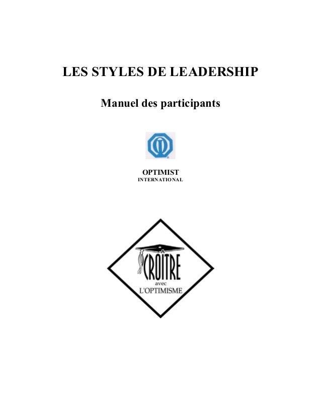 LES STYLES DE LEADERSHIP Manuel des participants OPTIMIST INTERNATIONAL