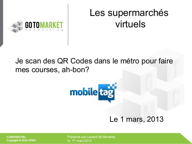 Les supermarchés                                           virtuels      Je scan des QR Codes dans le métro pour faire    ...
