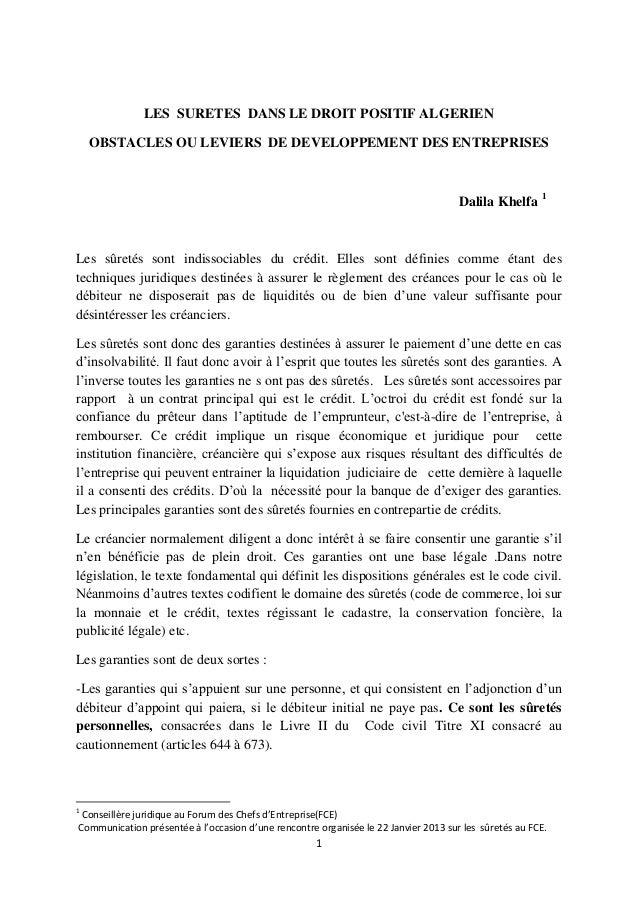 1 LES SURETES DANS LE DROIT POSITIF ALGERIEN OBSTACLES OU LEVIERS DE DEVELOPPEMENT DES ENTREPRISES Dalila Khelfa 1 Les sûr...