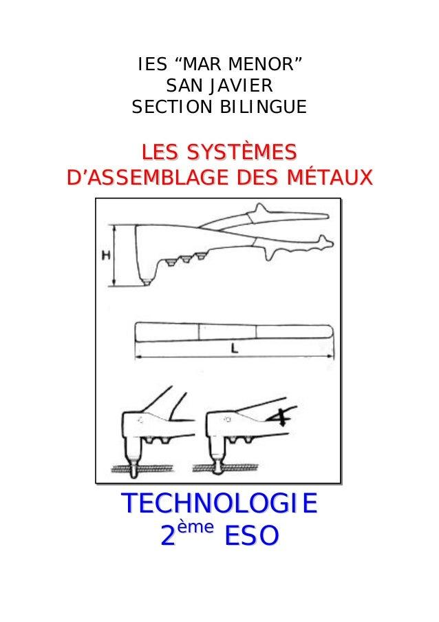 """IES """"MAR MENOR"""" SAN JAVIER SECTION BILINGUE  LES SYSTÈMES D'ASSEMBLAGE DES MÉTAUX  TECHNOLOGIE ème ESO 2"""