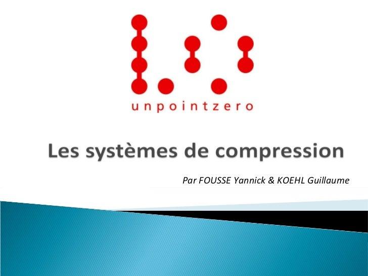 Par FOUSSE Yannick & KOEHL Guillaume