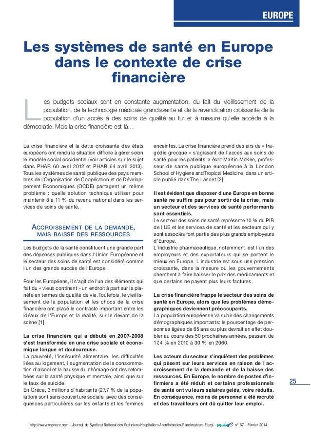 25 La crise financière et la dette croissante des états européens ont rendu la situation difficile à gérer selon le modèle...