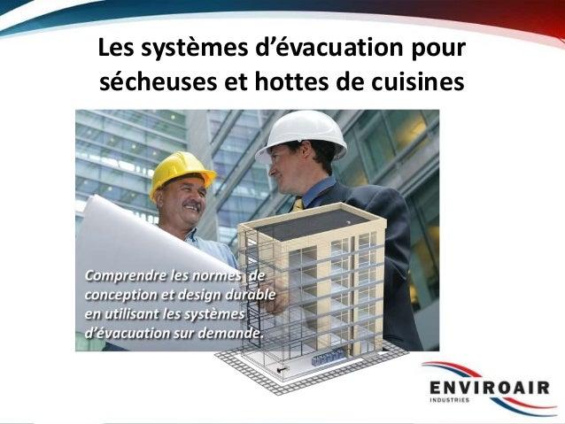 Les systèmes d'évacuation pour sécheuses et hottes de cuisines